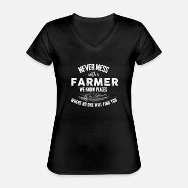 Farmer Farmer Never mess - Classic Women's V-Neck T-Shirt
