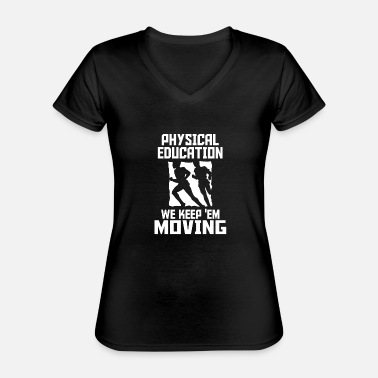 Physical Education physical education - Classic Women's V-Neck T-Shirt