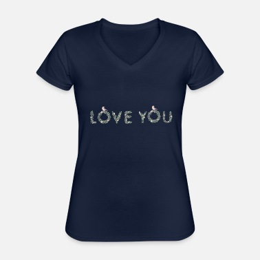 Love You LOVE YOU - Classic Women's V-Neck T-Shirt