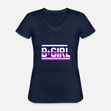 B-girling b-girl breakdance girl - Classic Women's V-Neck T-Shirt