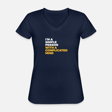 Minds I'm A Simple Person With A Complicated Mind - Classic Women's V-Neck T-Shirt