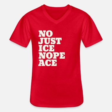 No justice, no peace - Men's V-Neck T-Shirt