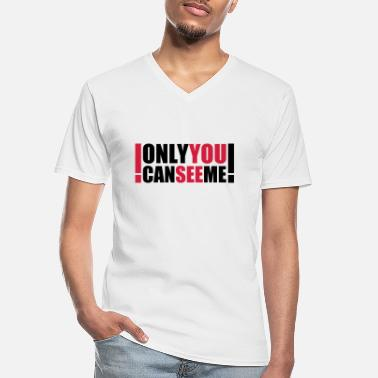 Motto only you can see me - Men's V-Neck T-Shirt