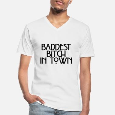 Baddest Baddest in town - Men's V-Neck T-Shirt