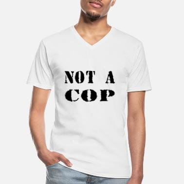 Cops NOT A COP - Men's V-Neck T-Shirt