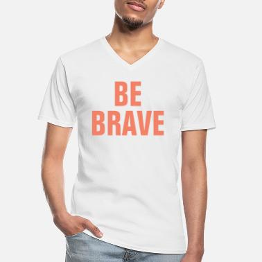 Cross Be Brave - Christian Quote - Men's V-Neck T-Shirt