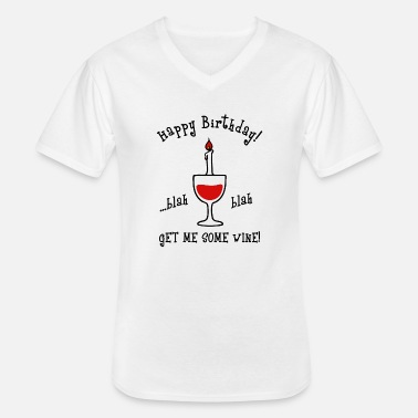 Birthday Saying Funny birthday saying birthday sayings - Men's V-Neck T-Shirt