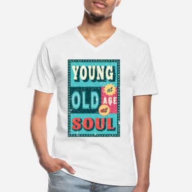 Age Old young at age, old at soul - Men's V-Neck T-Shirt