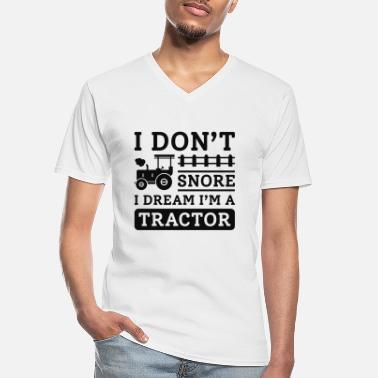 Joke I Don't Snore I Dream I'm A Tractor - Men's V-Neck T-Shirt