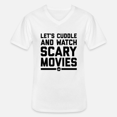 Scary Movie Cuddle Scary Movies Funny Quote - Men's V-Neck T-Shirt
