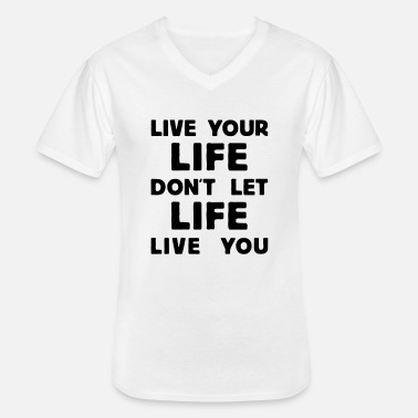 Dont Dream Your Life - Live Your Dreams live_life - T-shirt col V Homme