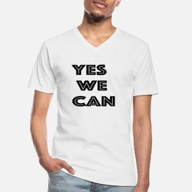 Yes We Can Yes we can - Men's V-Neck T-Shirt