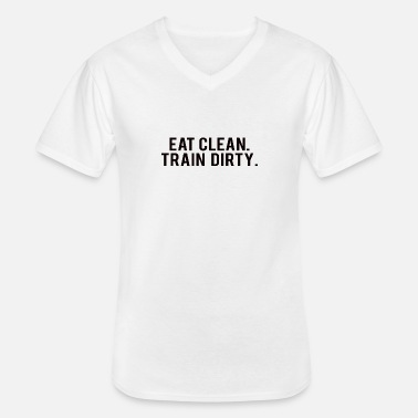 Lift POWERLIFTING : Eat clean. train dirty. - Männer-T-Shirt mit V-Ausschnitt
