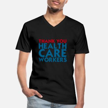 Health Care Thank You Health Care Workers, Health Care Workers - Men's V-Neck T-Shirt