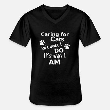 Mascotte Caring for cats isn't what I do, it's who I am - T-shirt col V Homme
