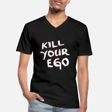 Ego kill your ego - Men's V-Neck T-Shirt