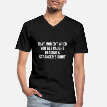 Caught That Moment When You Get Caught Reading A Stranger - Men's V-Neck T-Shirt