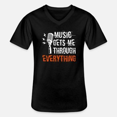 Music Gets Me Through Everything - Men's V-Neck T-Shirt