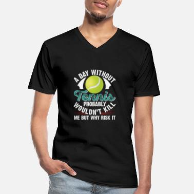 Sports A day Without Tennis Probably Wouldn't Kill - Men's V-Neck T-Shirt