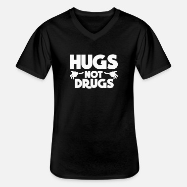 Drug Free Hugs Not Drugs - Against Drugs - Drug Free - Men's V-Neck T-Shirt