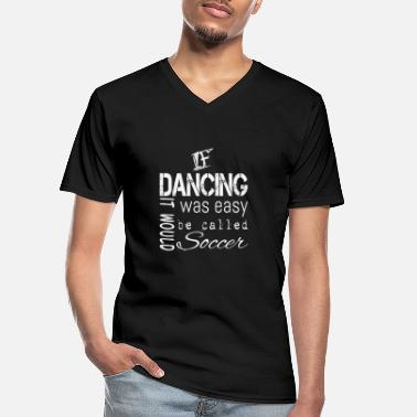 Dancer Dancing dancer - Men's V-Neck T-Shirt