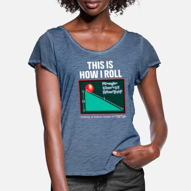 Pun This Is How I Roll Physics Pun Funny Science - Women's Ruffle T-Shirt