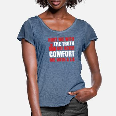 Picture Hurt me with the truth but never comfort me - Frauen T-Shirt mit Flatterärmeln