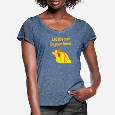 Warmth let the sun in your heart, warmth, warmth - Women's Ruffle T-Shirt