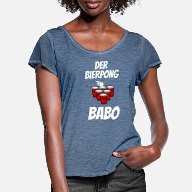 Beer Pong Beer Pong the beer pong Babo - Women's Ruffle T-Shirt