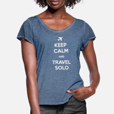 Solo Keep Calm and Travel Solo - Women's Ruffle T-Shirt
