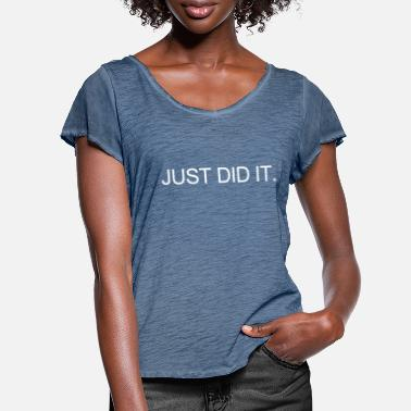 Just Did It JUST DID IT. - Naisten t-paita, jossa liehukehihat