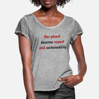OurPlanet deserves respect and sustainability - Women's Ruffle T-Shirt