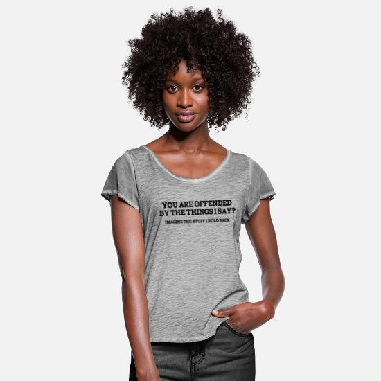 Quotes T-Shirts - Funny Quotes: You Are Offended? - Women's Ruffle T-Shirt vintage gray
