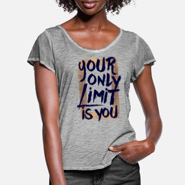 Coole Your only limit is you - Frauen T-Shirt mit Flatterärmeln