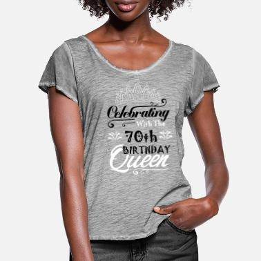 70th Birthday Celebrating With The 70th Birthday Queen - Women's Ruffle T-Shirt