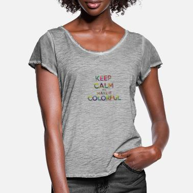 Keep calm and make it colorful - Frauen T-Shirt mit Flatterärmeln