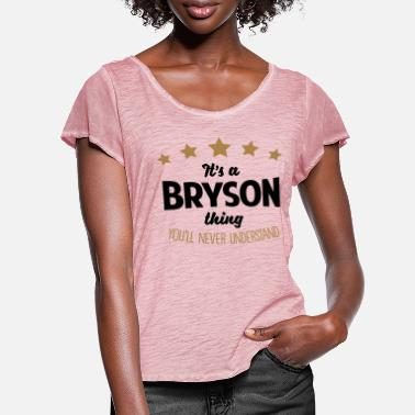 Bryson It's a bryson name thing stars never unde - Women's Ruffle T-Shirt