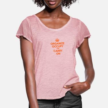 Occupy Wall Street OCCUPY WALL STREET T SHIRT 99 ORGANIZE CARRY ON A - Women's Ruffle T-Shirt