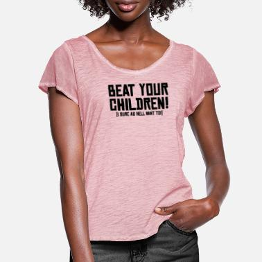 Children beat your children - Women's Ruffle T-Shirt