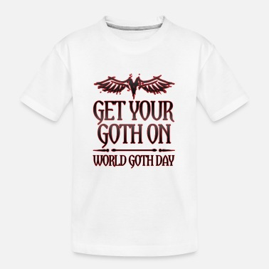 Goth Goth Gift Get Your Goth On World Goth Day - Teenager Organic T-Shirt