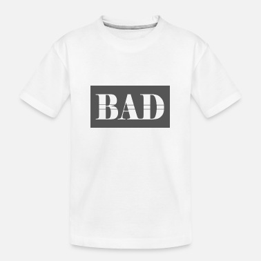 Bad Manners Bad - Teenager Organic T-Shirt