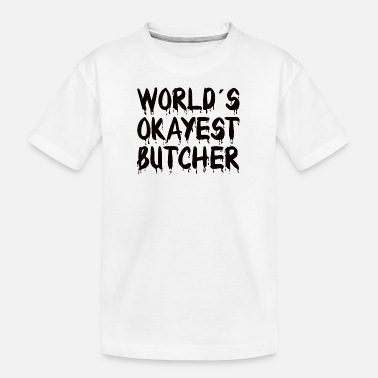 Butch BUTCHER: Okayest Butcher - Teenager Bio T-Shirt