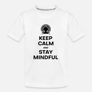 Keep calm and stay Mindful - Teenager Bio T-Shirt