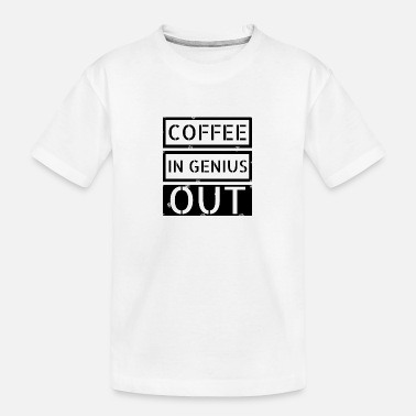 coffee - Coffee in genius out - Teenager Bio T-Shirt