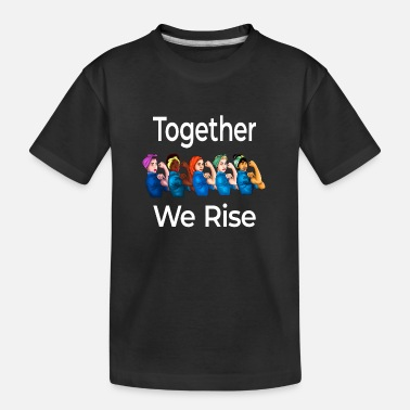 Together Together We Rise Quote Women Feminist graphic - Teenager Organic T-Shirt