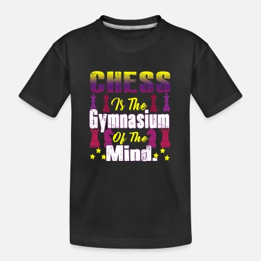Gymnasium Chess Is The Gymnasium Of The Mind - Teenager Organic T-Shirt