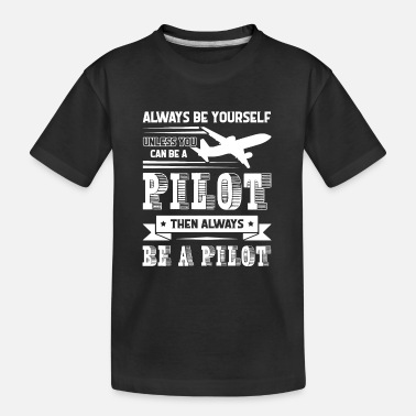 Pilot Pilot Always Be A Pilot - Teenager Organic T-Shirt