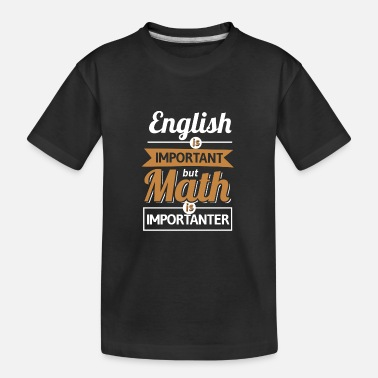 Meeting English Is Important But Math Is Importanter - Teenager Bio T-Shirt