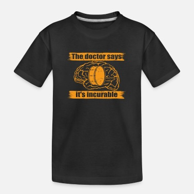doctor doc says incurable diagnosis trommel drum d - Teenager T-shirt økologisk
