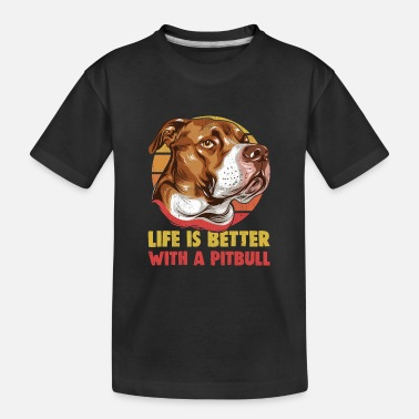 Life is better with pit bull - Teenager Organic T-Shirt